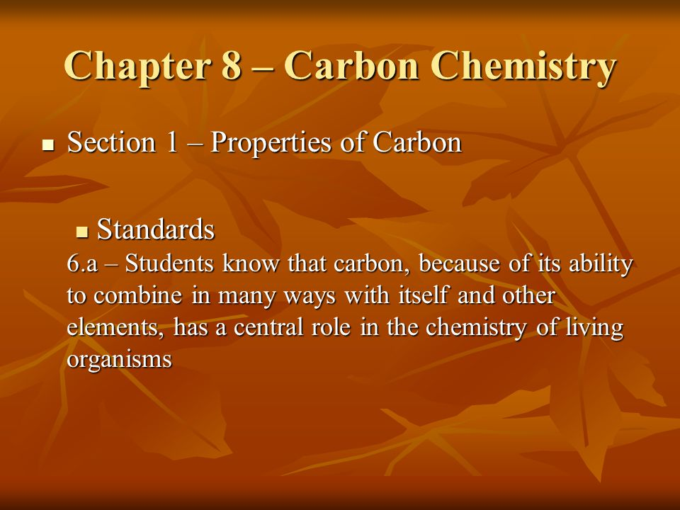 Chapter 8 – Carbon Chemistry