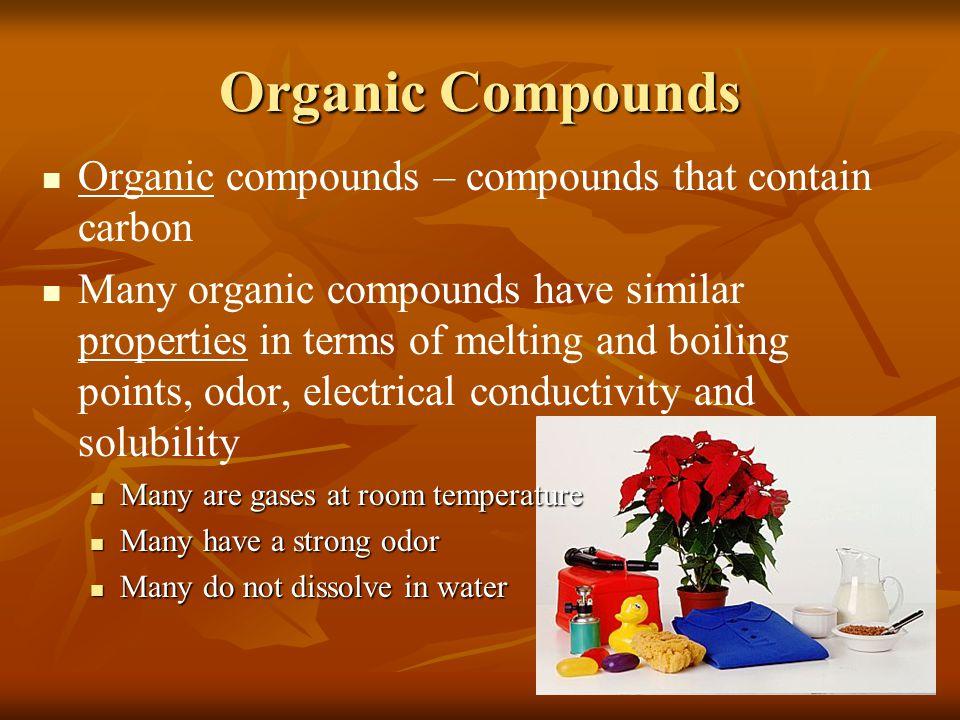 Organic Compounds Organic compounds – compounds that contain carbon