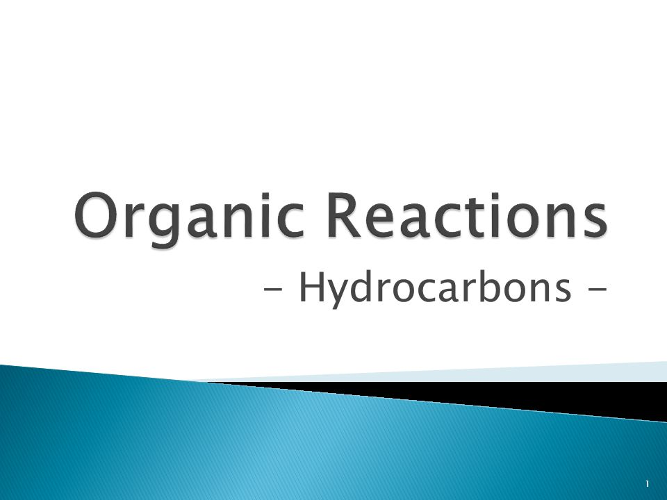 Organic Reactions - Hydrocarbons -