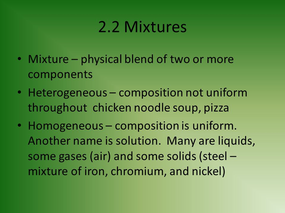 2.2 Mixtures Mixture – physical blend of two or more components