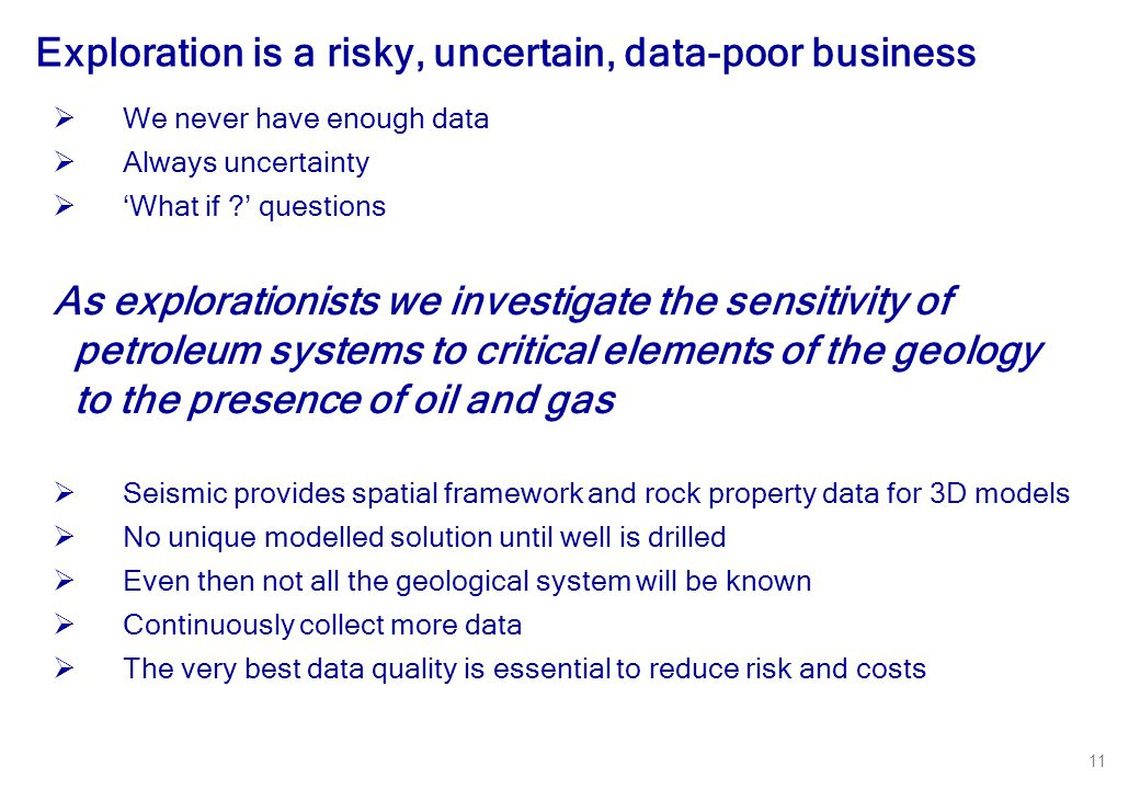 Exploration is a risky, uncertain, data-poor business