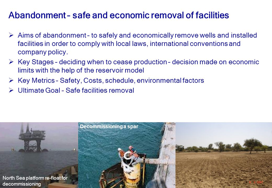 Abandonment – safe and economic removal of facilities