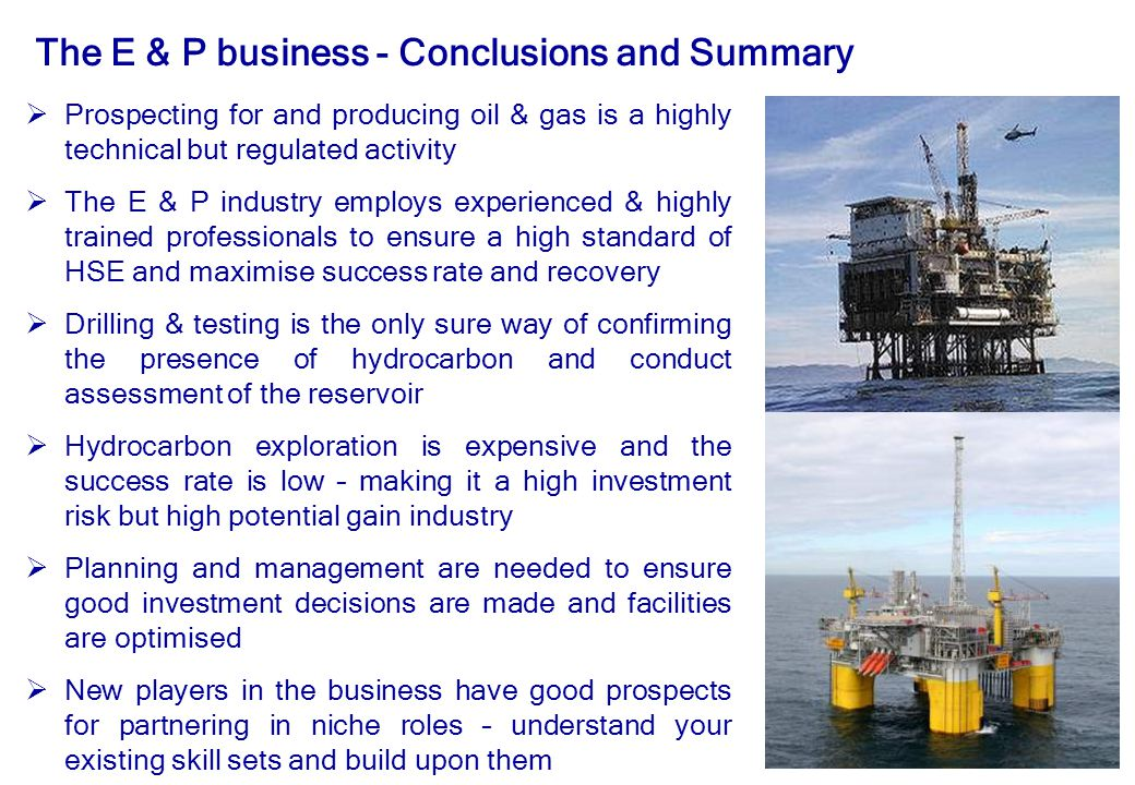 The E & P business - Conclusions and Summary