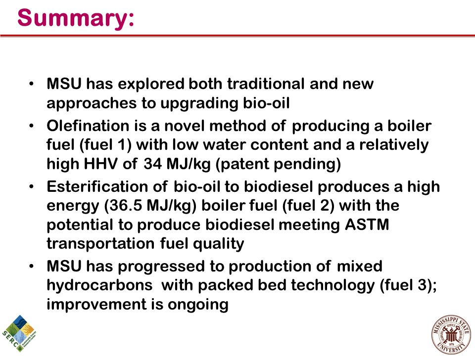 Summary: MSU has explored both traditional and new approaches to upgrading bio-oil.
