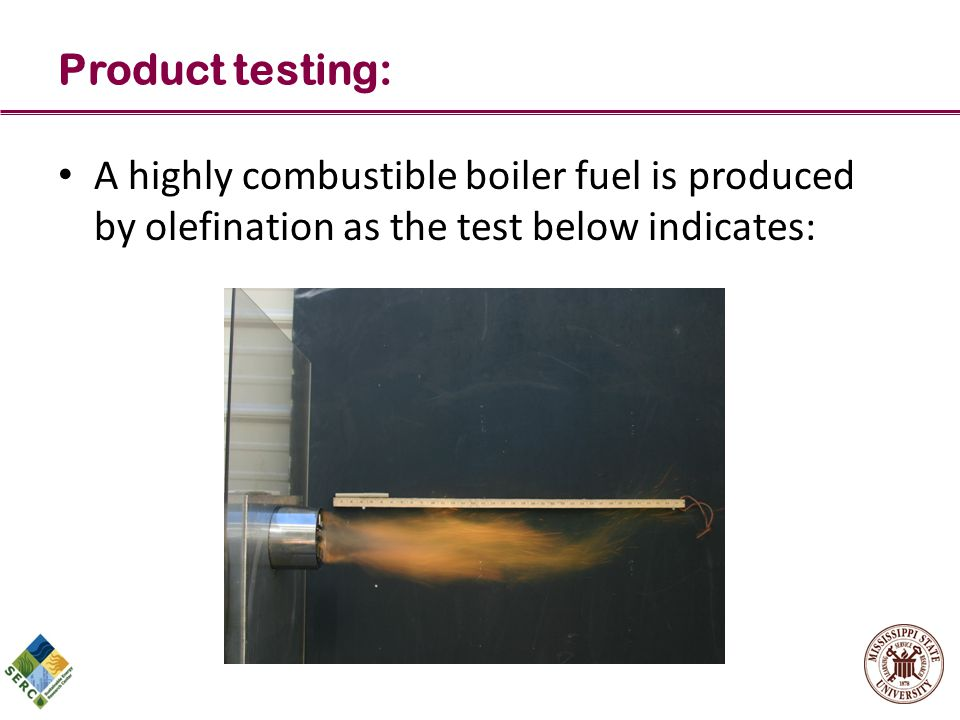 Product testing: A highly combustible boiler fuel is produced by olefination as the test below indicates: