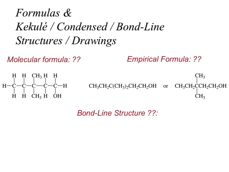 Formulas & Kekulé / Condensed / Bond-Line Structures / Drawings