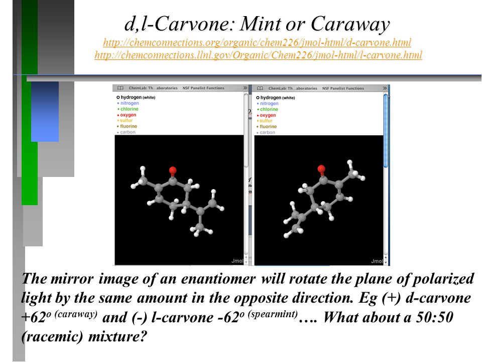 d,l-Carvone: Mint or Caraway http://chemconnections