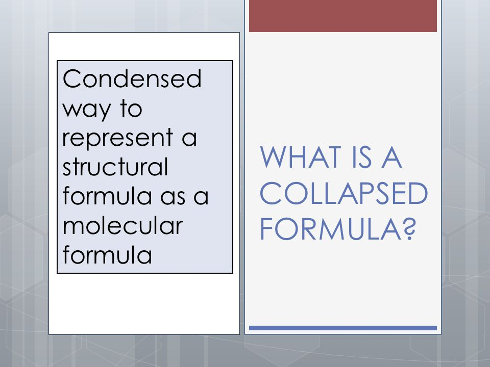 WHAT IS A COLLAPSED FORMULA