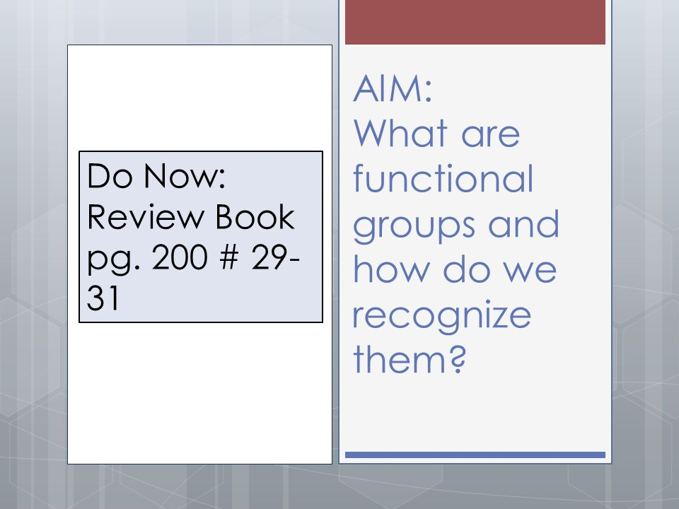 AIM: What are functional groups and how do we recognize them