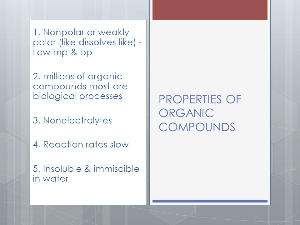 PROPERTIES OF ORGANIC COMPOUNDS