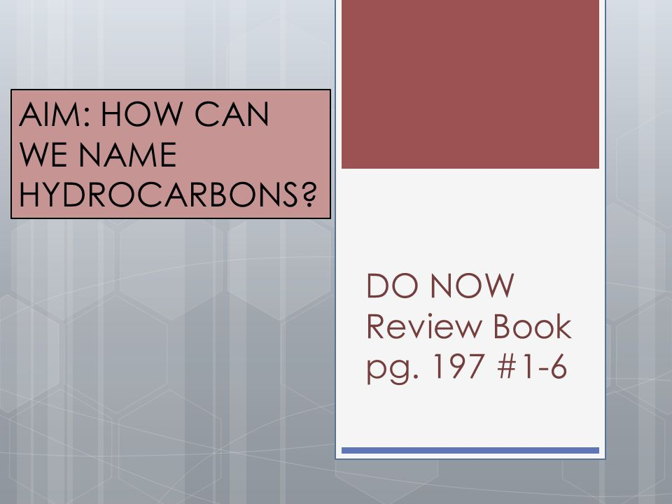 AIM: HOW CAN WE NAME HYDROCARBONS