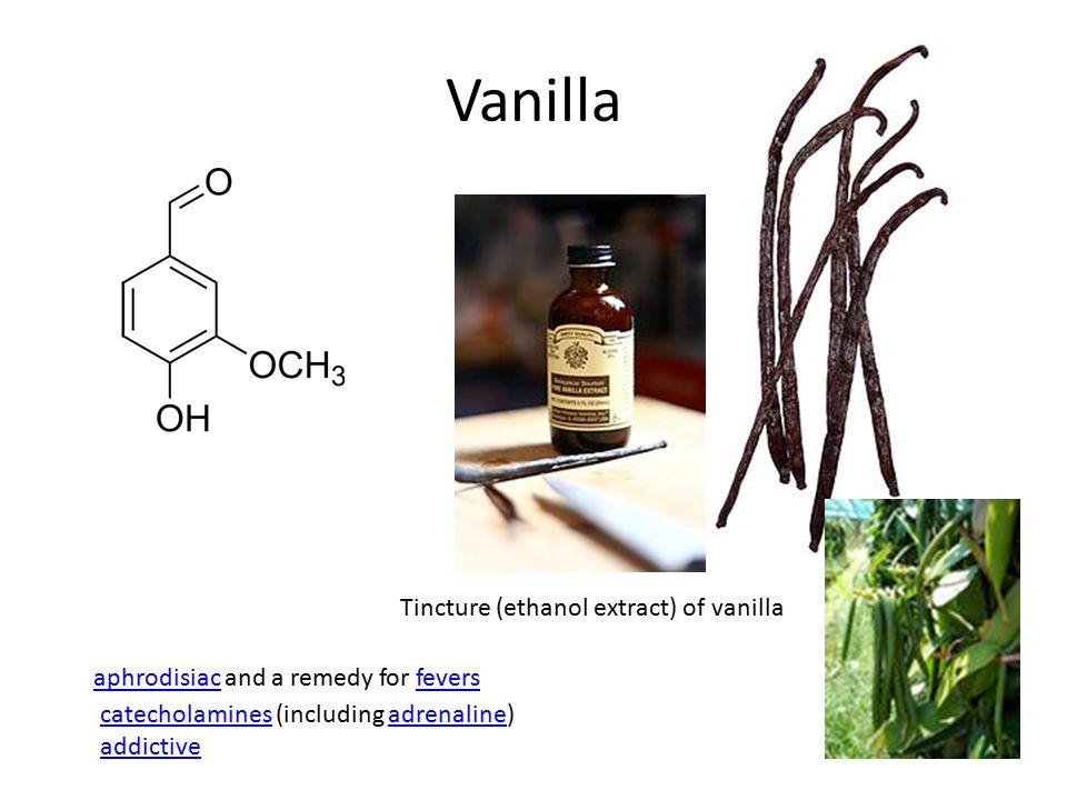 Vanilla Tincture (ethanol extract) of vanilla