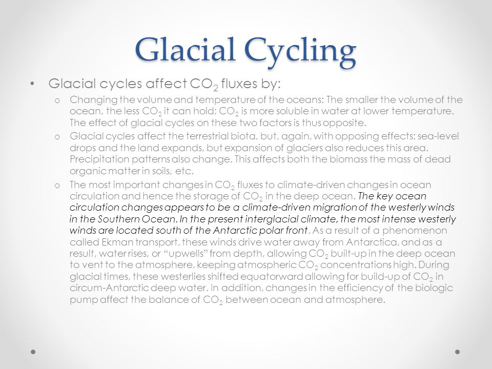 Glacial Cycling Glacial cycles affect CO2 fluxes by:
