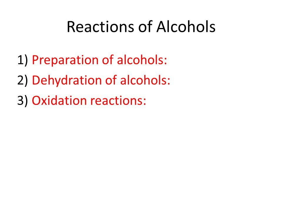 Reactions of Alcohols 1) Preparation of alcohols: