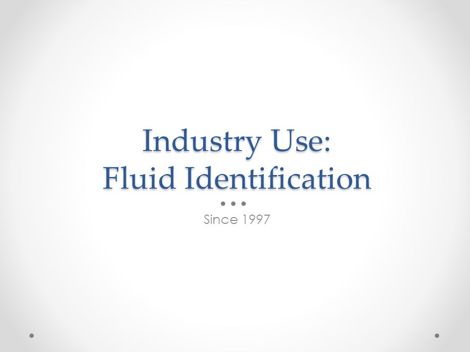 Industry Use: Fluid Identification