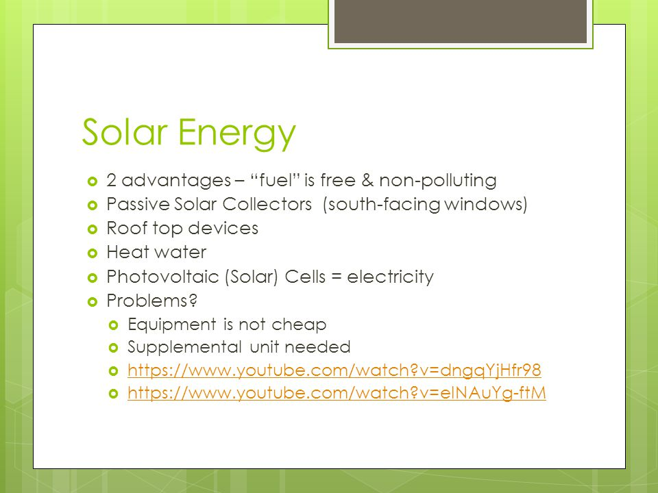Solar Energy 2 advantages – fuel is free & non-polluting