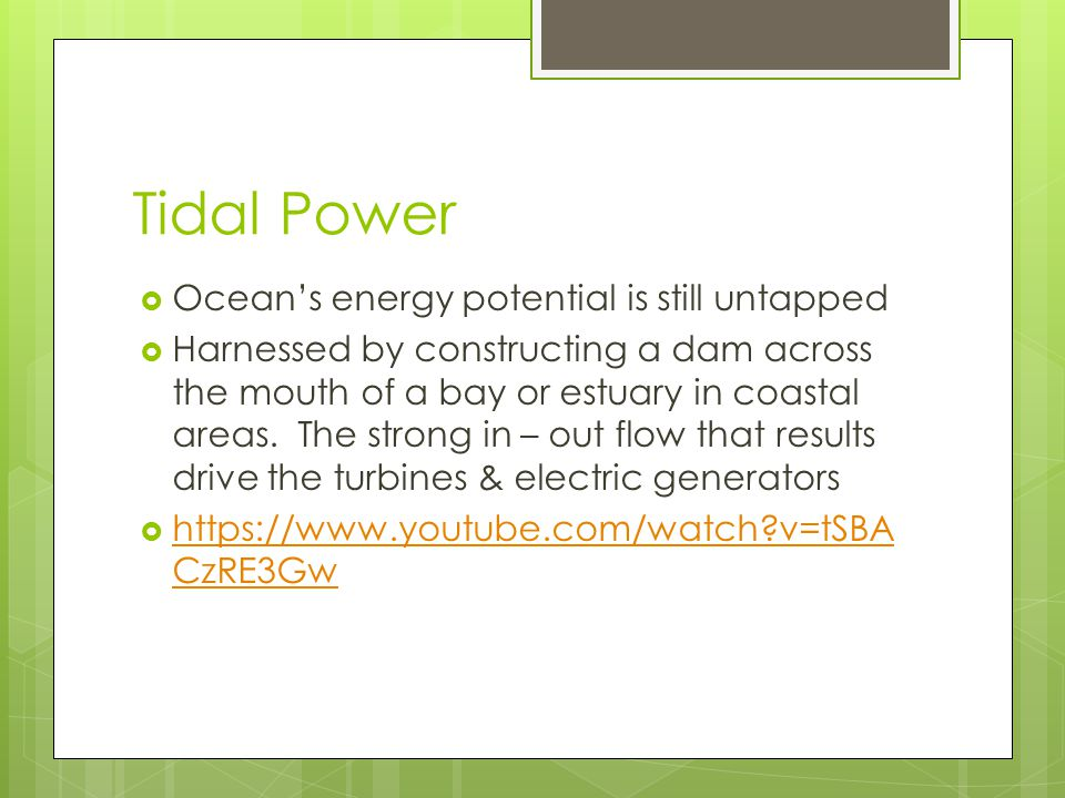 Tidal Power Ocean's energy potential is still untapped