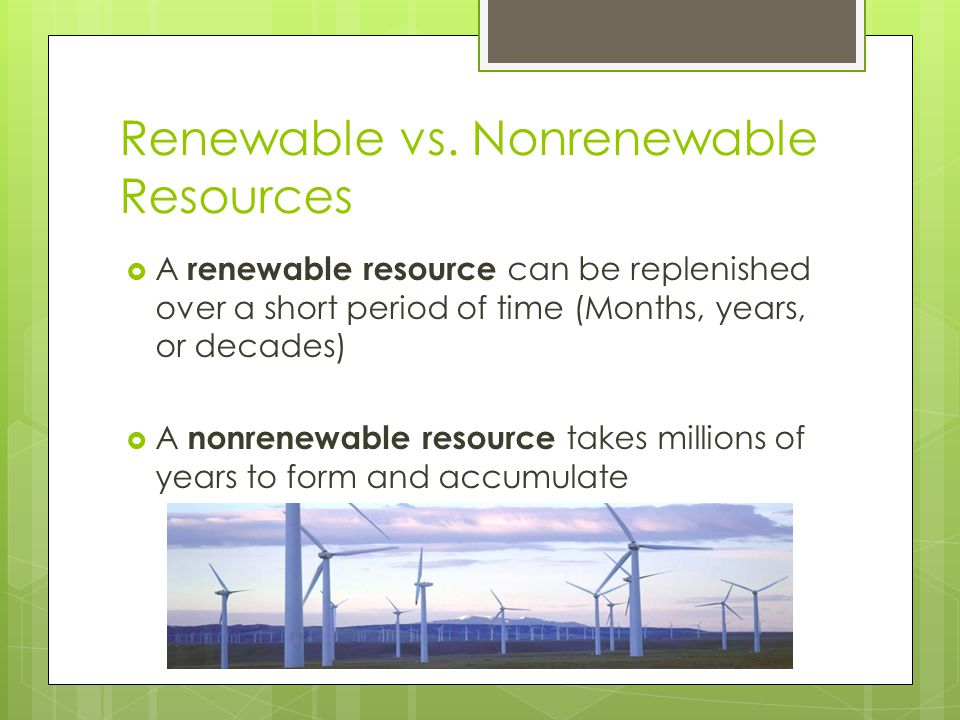 Renewable vs. Nonrenewable Resources