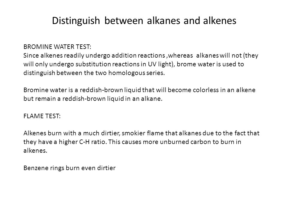 Distinguish between alkanes and alkenes