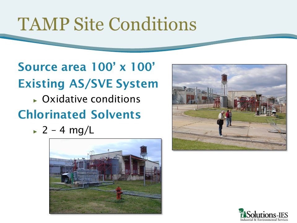 TAMP Site Conditions Source area 100' x 100' Existing AS/SVE System