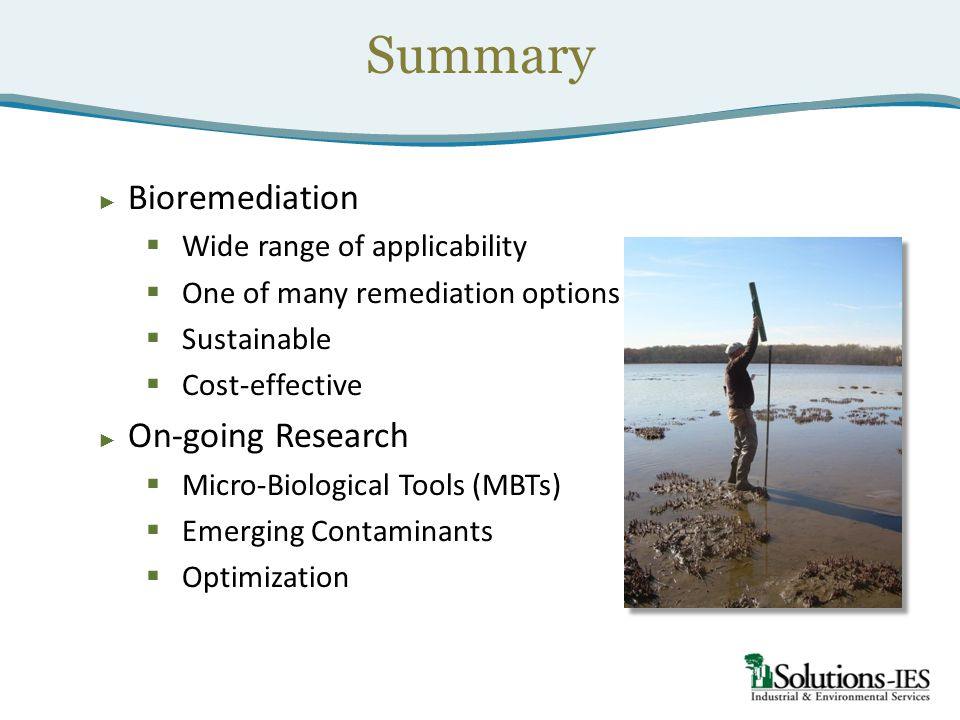 Summary Bioremediation On-going Research Wide range of applicability