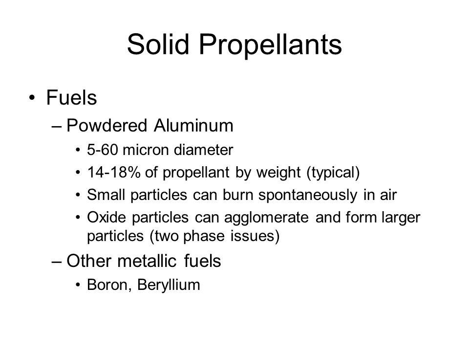 Solid Propellants Fuels Powdered Aluminum Other metallic fuels