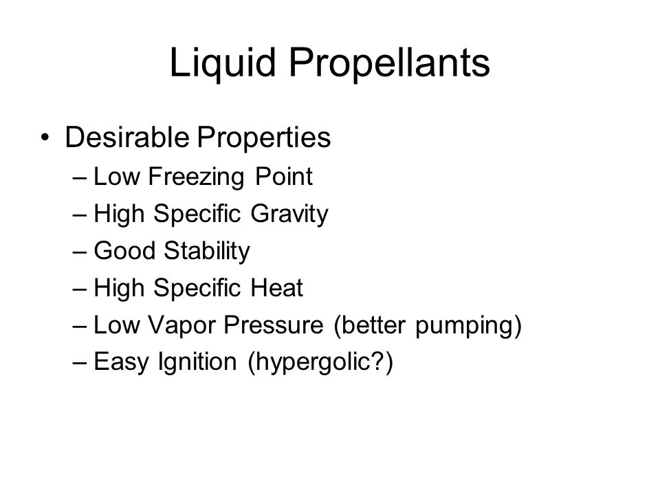 Liquid Propellants Desirable Properties Low Freezing Point