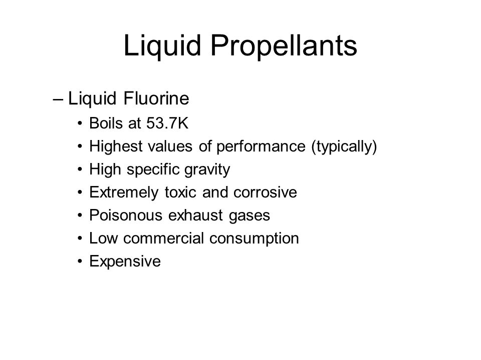 Liquid Propellants Liquid Fluorine Boils at 53.7K