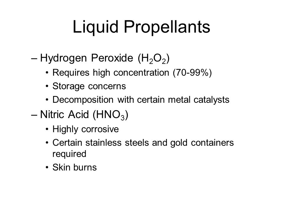 Liquid Propellants Hydrogen Peroxide (H2O2) Nitric Acid (HNO3)