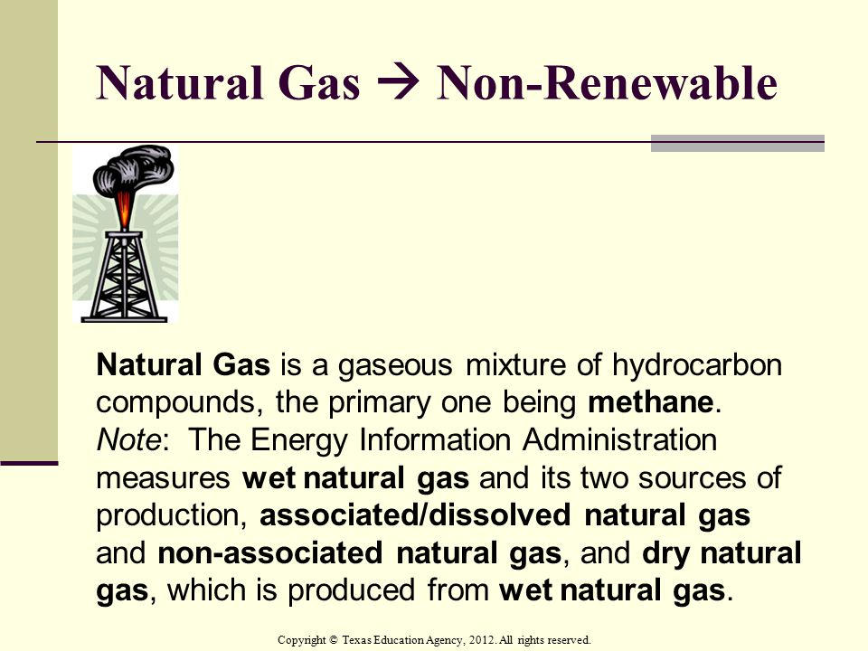 Natural Gas  Non-Renewable