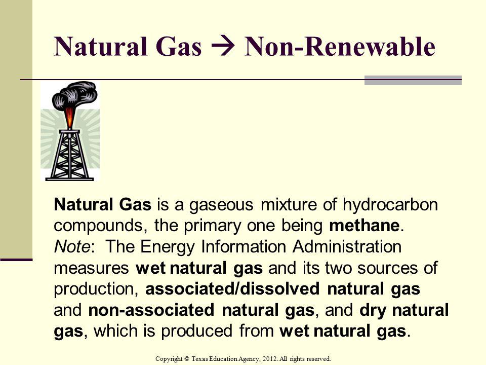 Natural Gas  Non-Renewable
