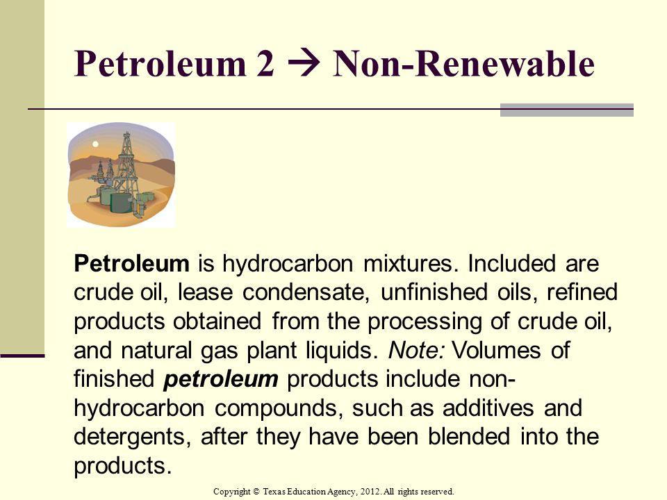 Petroleum 2  Non-Renewable