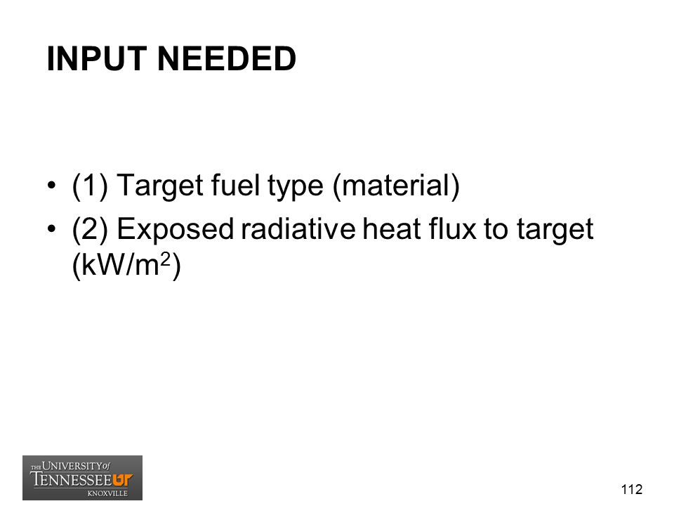 INPUT NEEDED (1) Target fuel type (material)