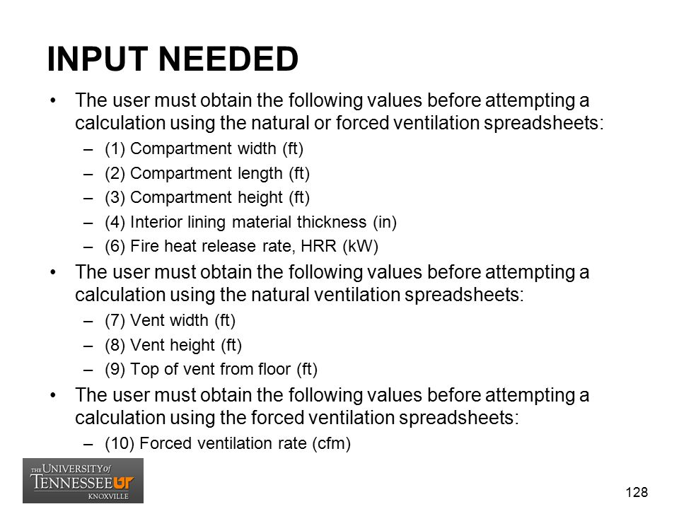 INPUT NEEDED The user must obtain the following values before attempting a calculation using the natural or forced ventilation spreadsheets: