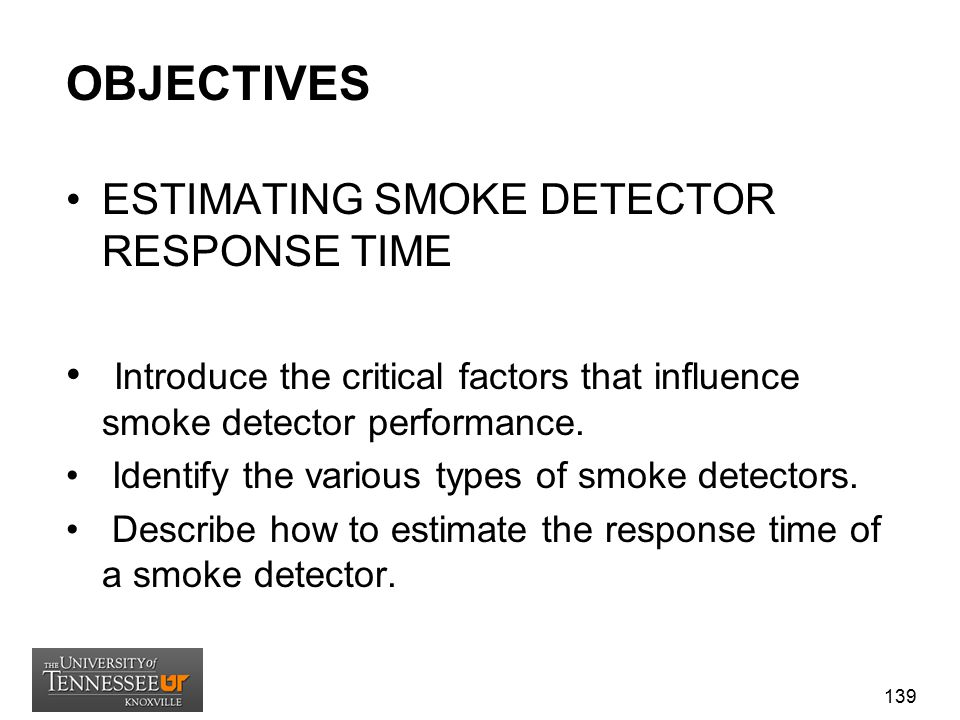 OBJECTIVES ESTIMATING SMOKE DETECTOR RESPONSE TIME
