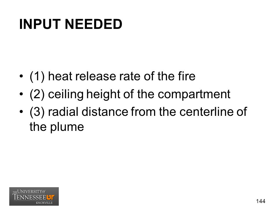 INPUT NEEDED (1) heat release rate of the fire