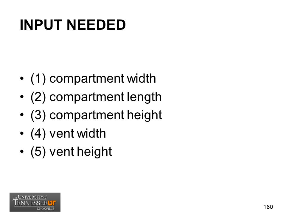INPUT NEEDED (1) compartment width (2) compartment length