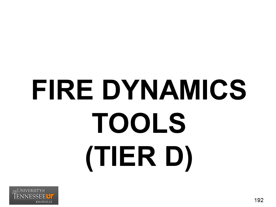 FIRE DYNAMICS TOOLS (TIER D)