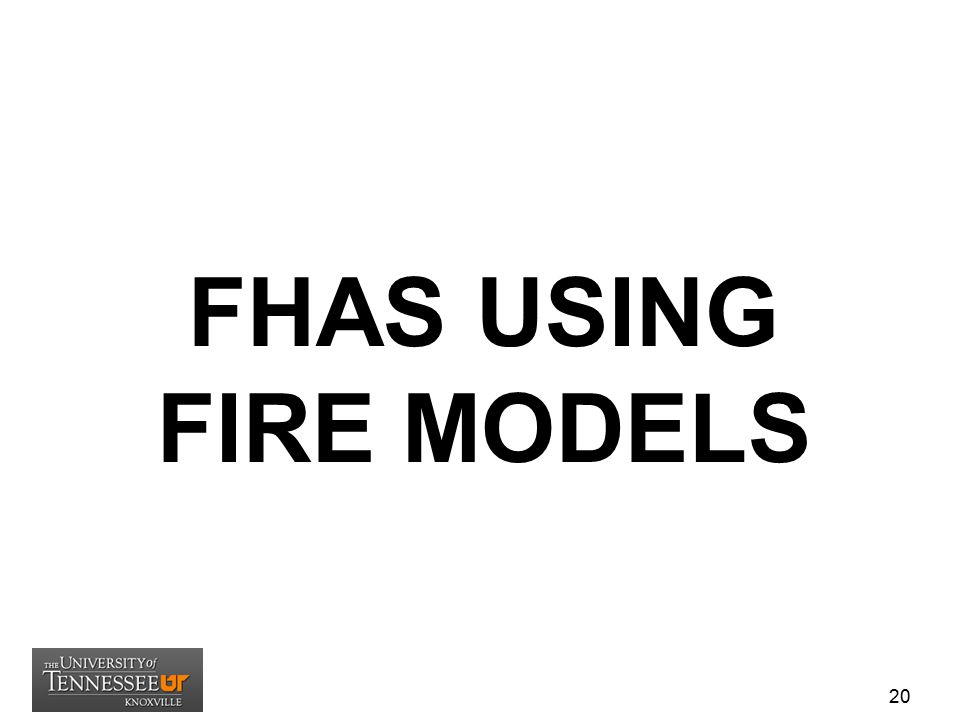 FHAs USING FIRE MODELS