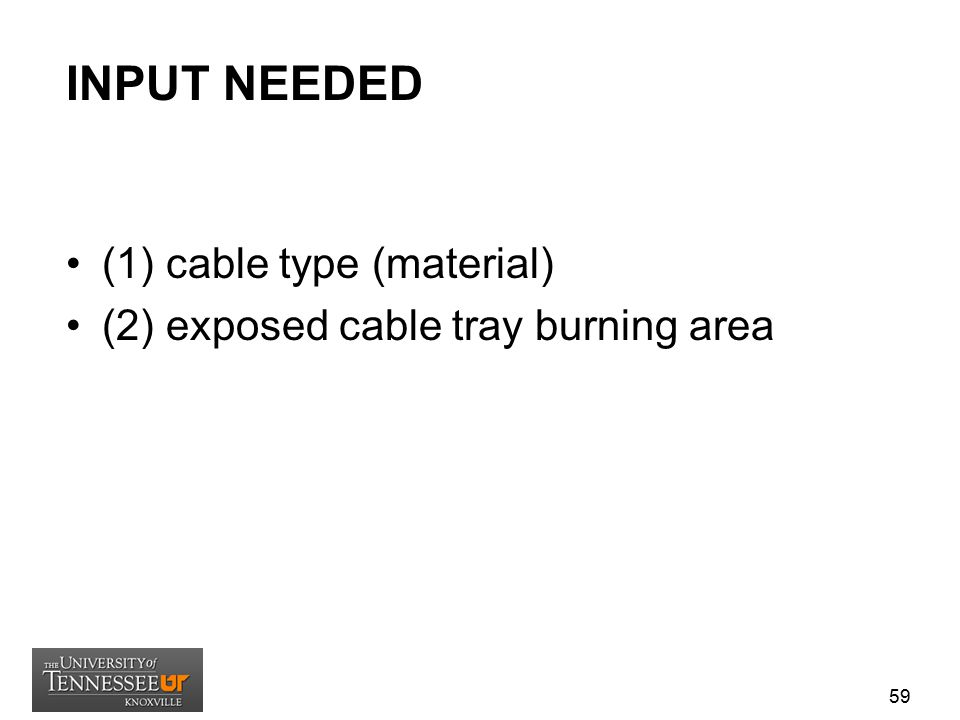 INPUT NEEDED (1) cable type (material)