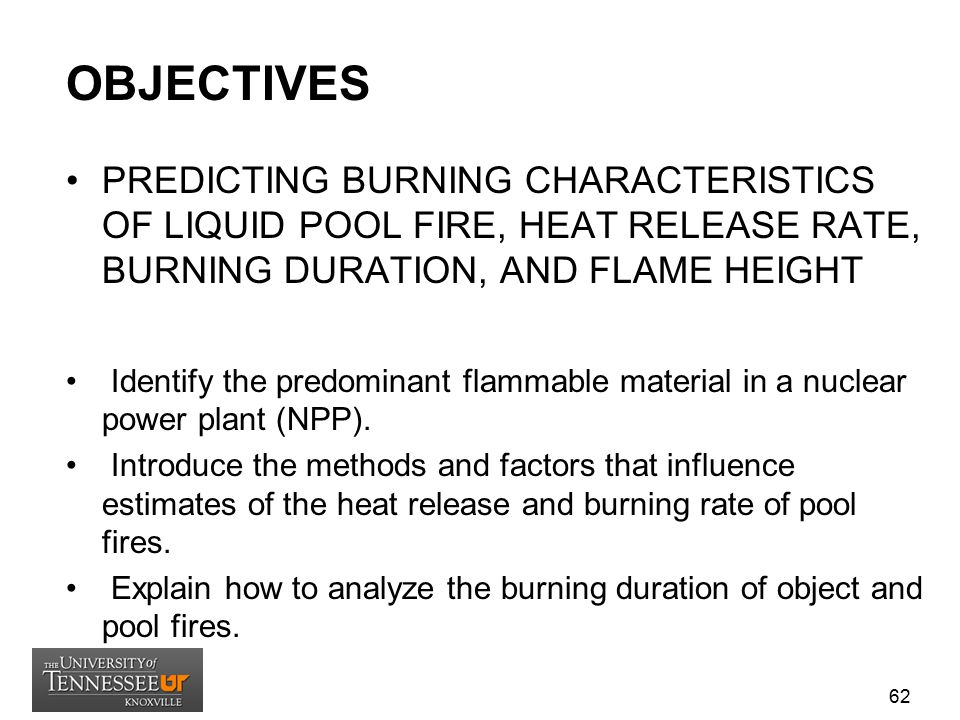 OBJECTIVES PREDICTING BURNING CHARACTERISTICS OF LIQUID POOL FIRE, HEAT RELEASE RATE, BURNING DURATION, AND FLAME HEIGHT.