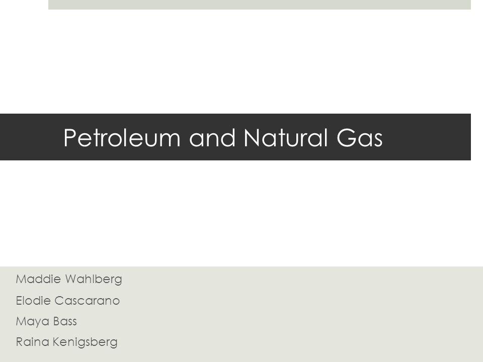 Petroleum and Natural Gas