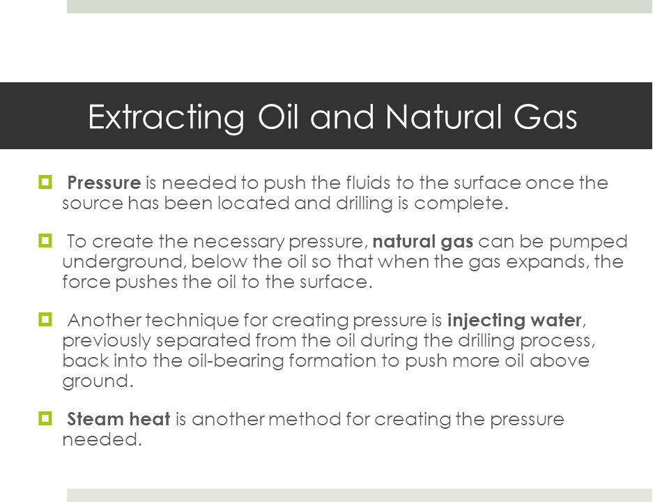 Extracting Oil and Natural Gas