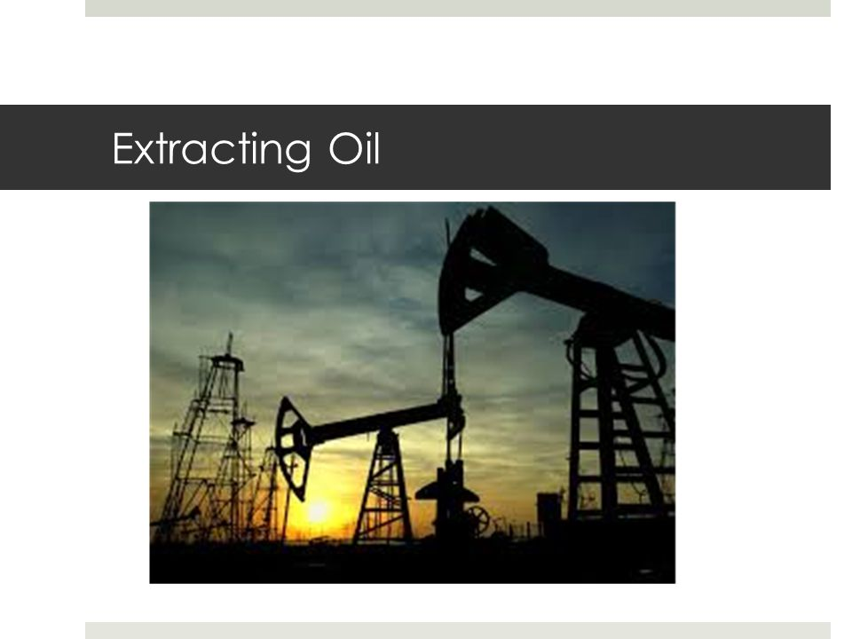 Extracting Oil