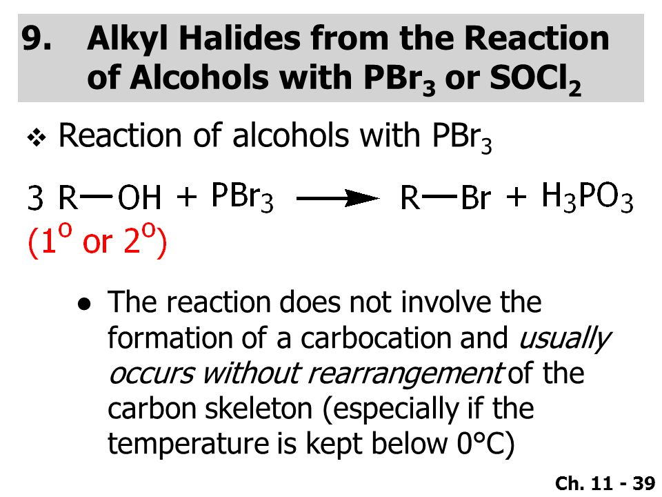 Alkyl Halides from the Reaction of Alcohols with PBr3 or SOCl2