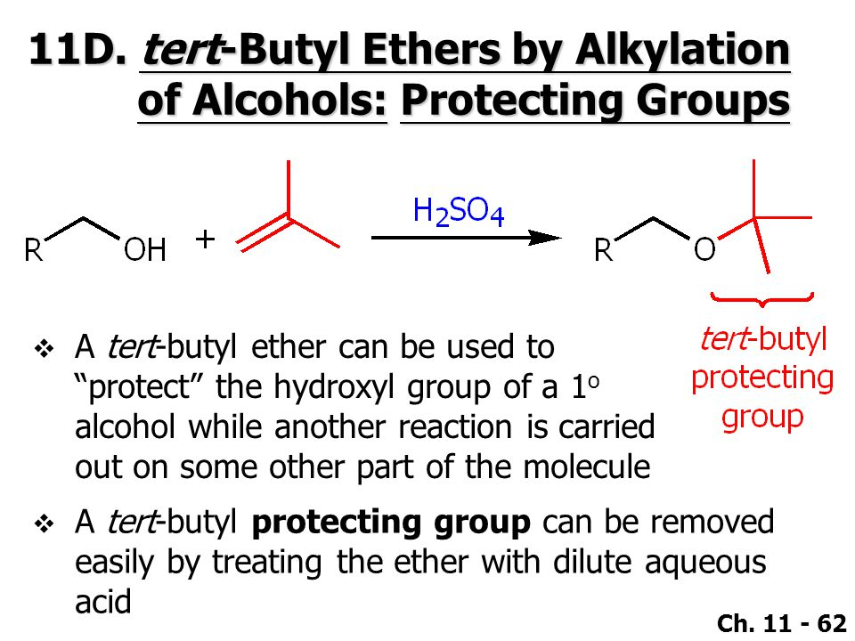 11D. tert-Butyl Ethers by Alkylation of Alcohols: Protecting Groups
