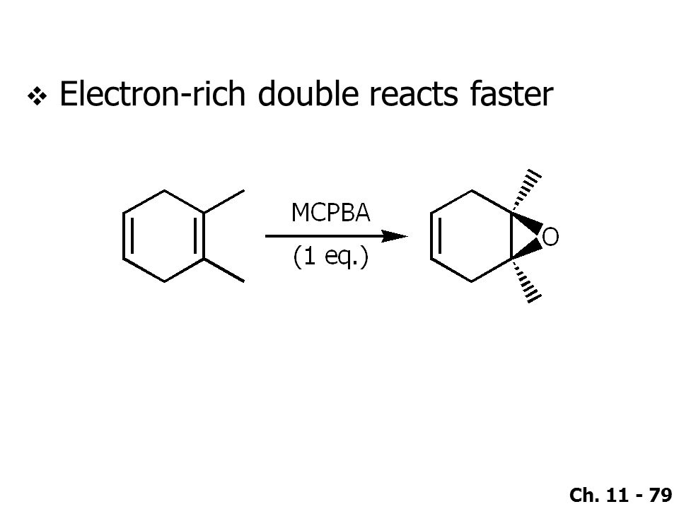 Electron-rich double reacts faster