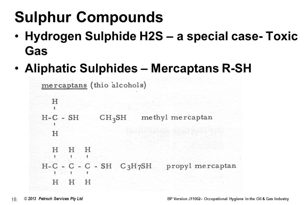Sulphur Compounds Hydrogen Sulphide H2S – a special case- Toxic Gas