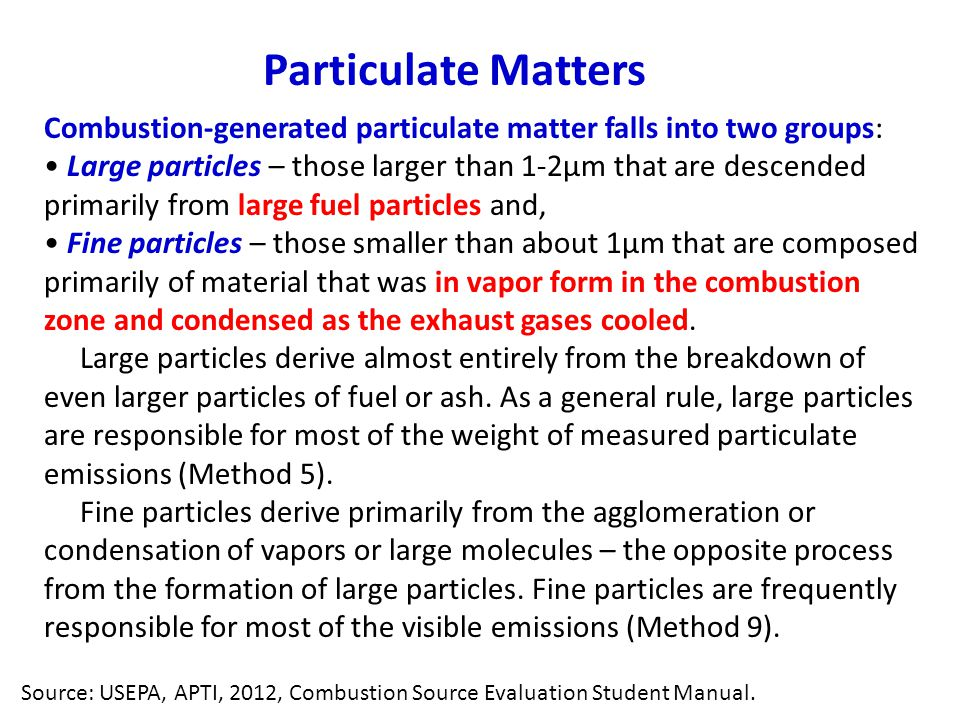 Particulate Matters Combustion-generated particulate matter falls into two groups: