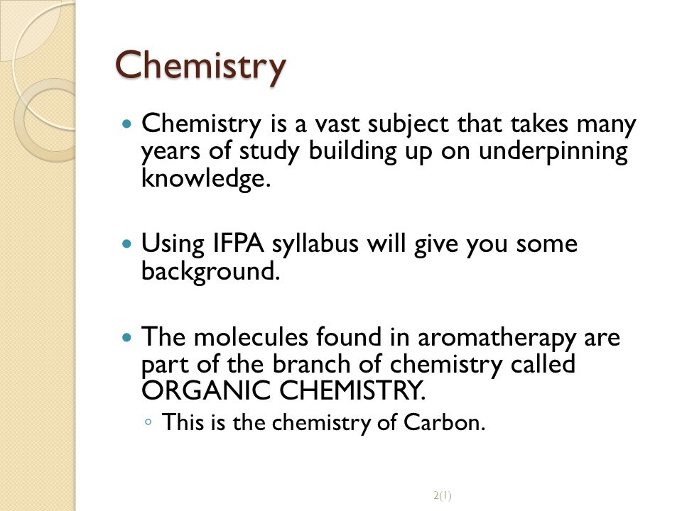 Chemistry Chemistry is a vast subject that takes many years of study building up on underpinning knowledge.